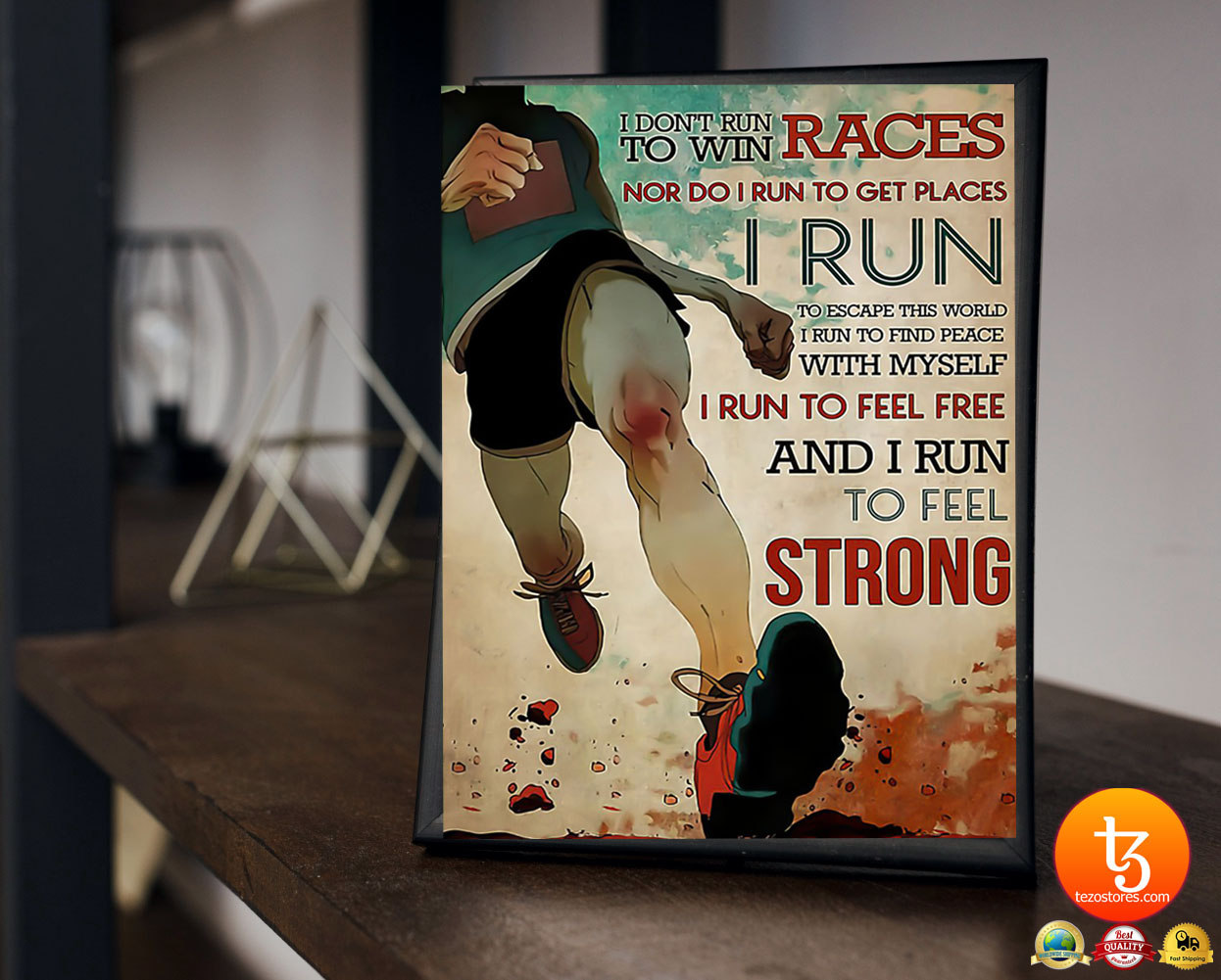 I don't run to win the races nor do I run to get places poster