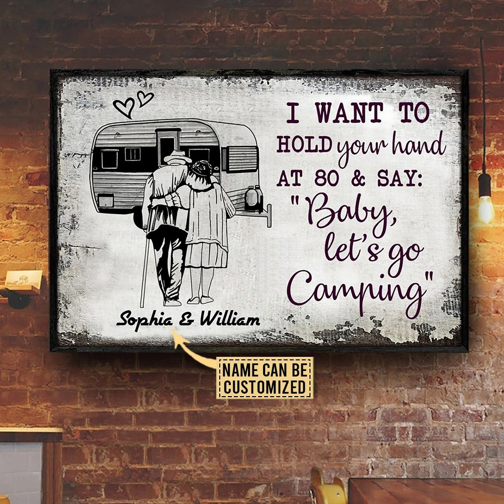 I want to hold your hand at 80 and say baby let's go camping custom name poster