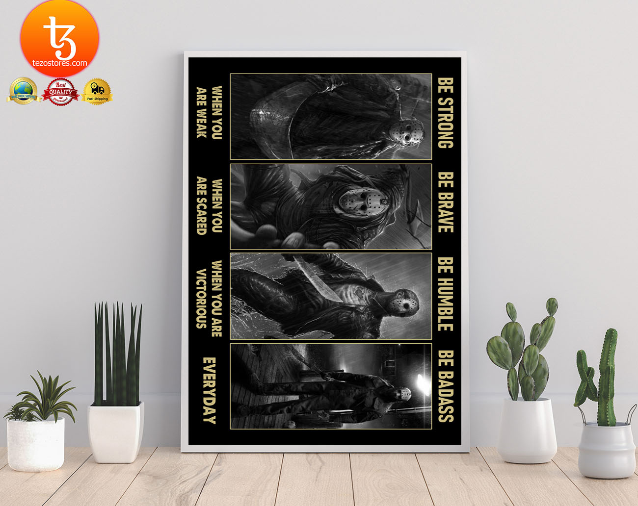 Jason Voorhees be strong be brave be humble be badass poster
