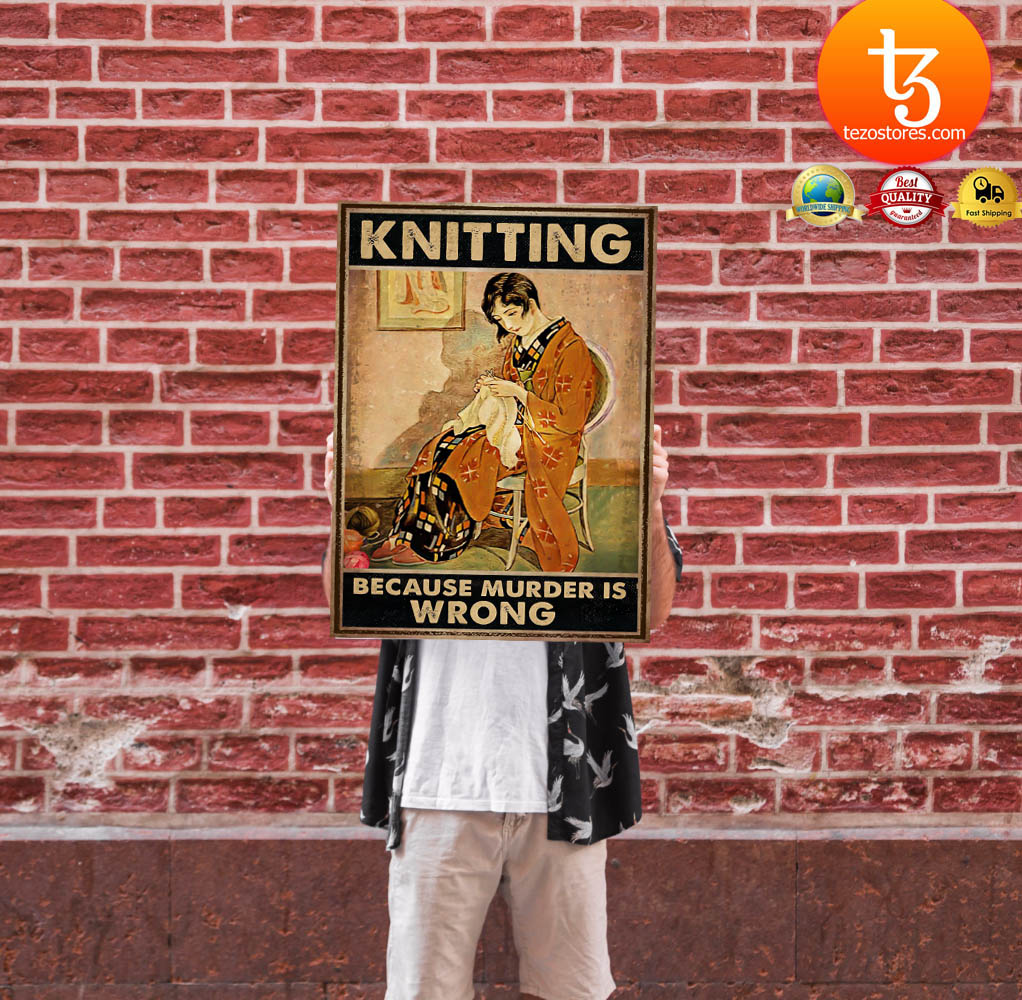 Knitting because murder is wrong poster 1