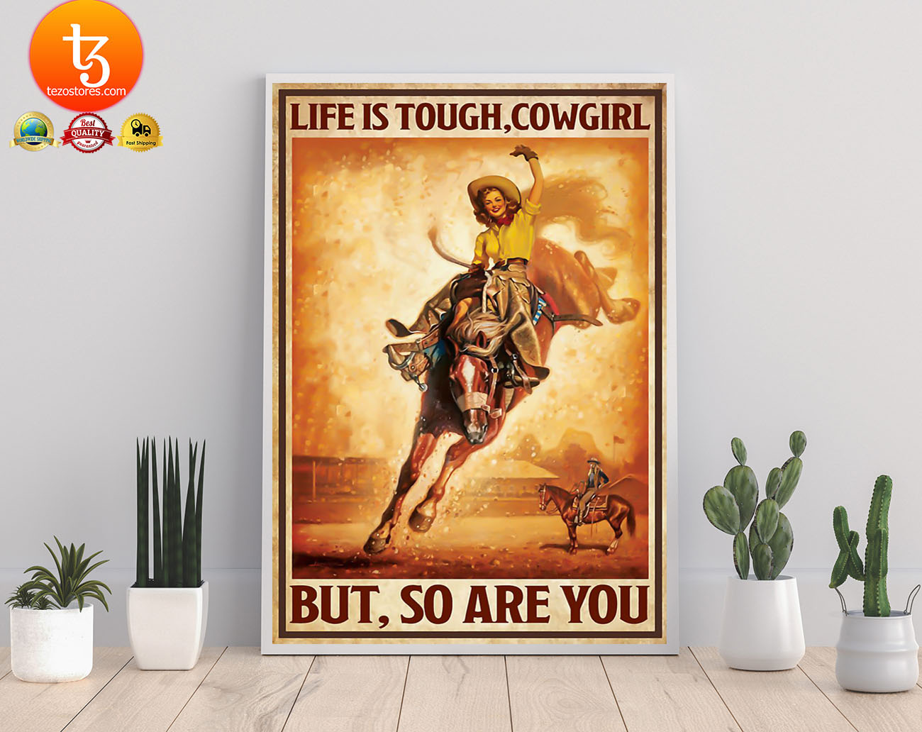 Life is touch cowgirl but so are you poster 21