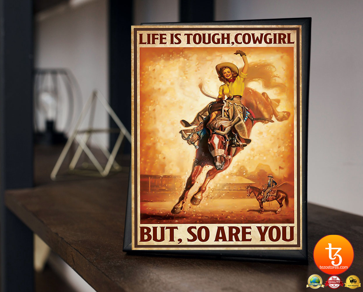 Life is touch cowgirl but so are you poster 19