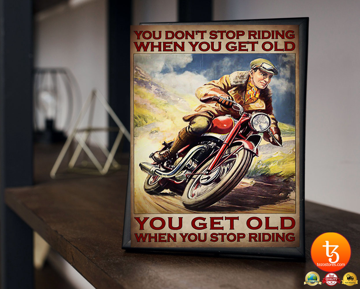Man You don't stop riding when you get old poster 19