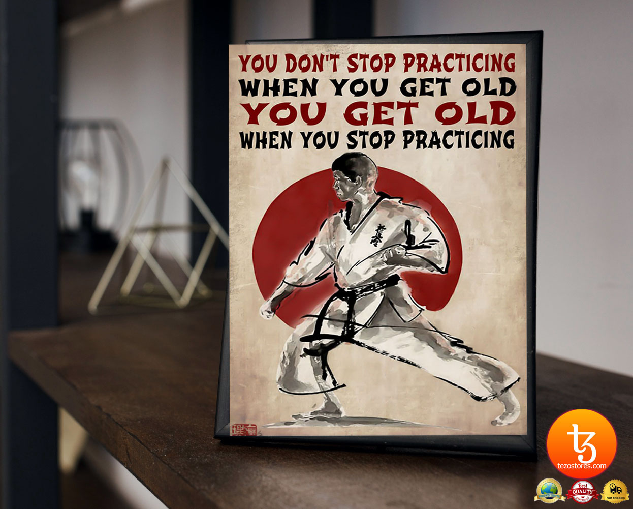 Martial arts You don't stop practicing when you get old poster 2