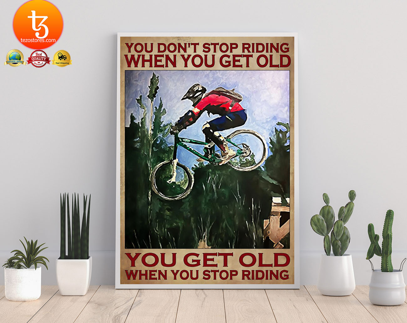 Mountain Biking You don't stop riding when you get old poster 19