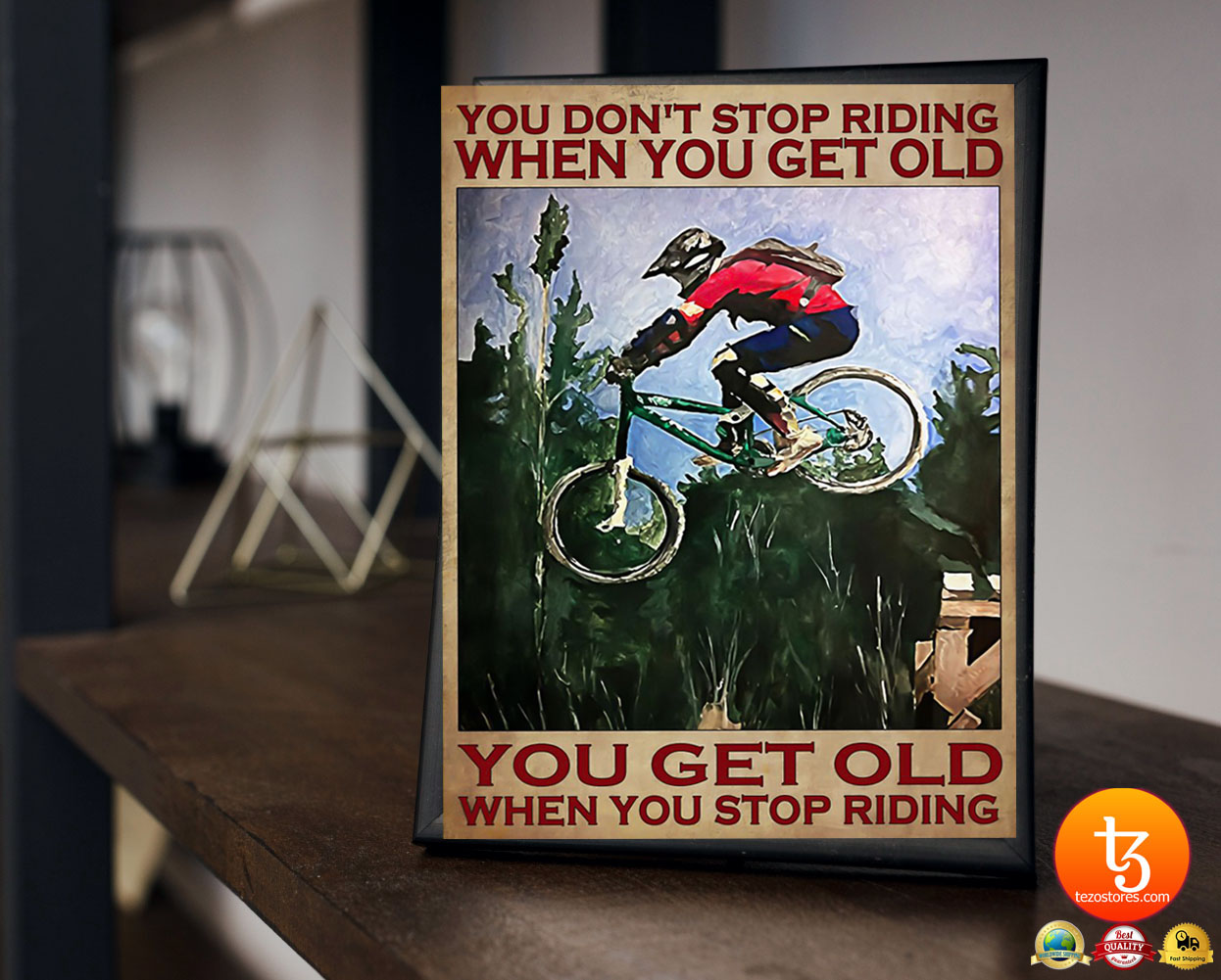 Mountain Biking You don't stop riding when you get old poster 23