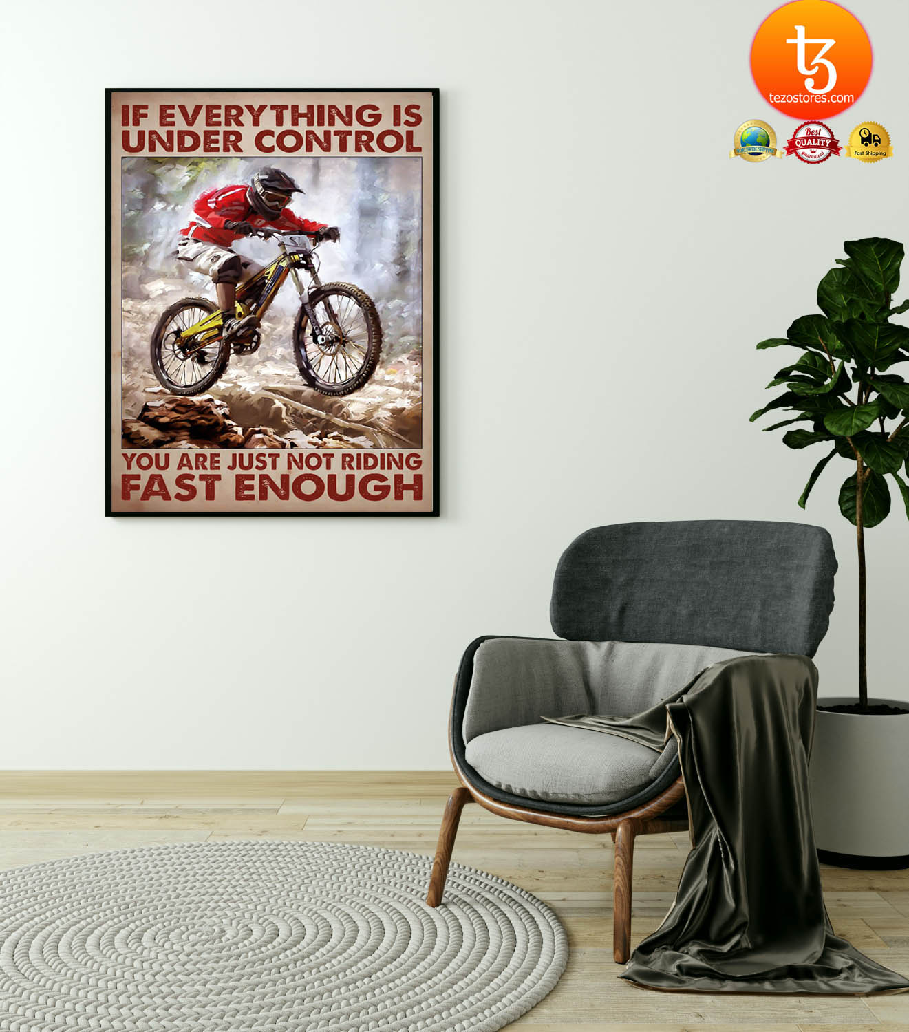 Mountain biking If everything is under control you are just not riding fast enough poster 21