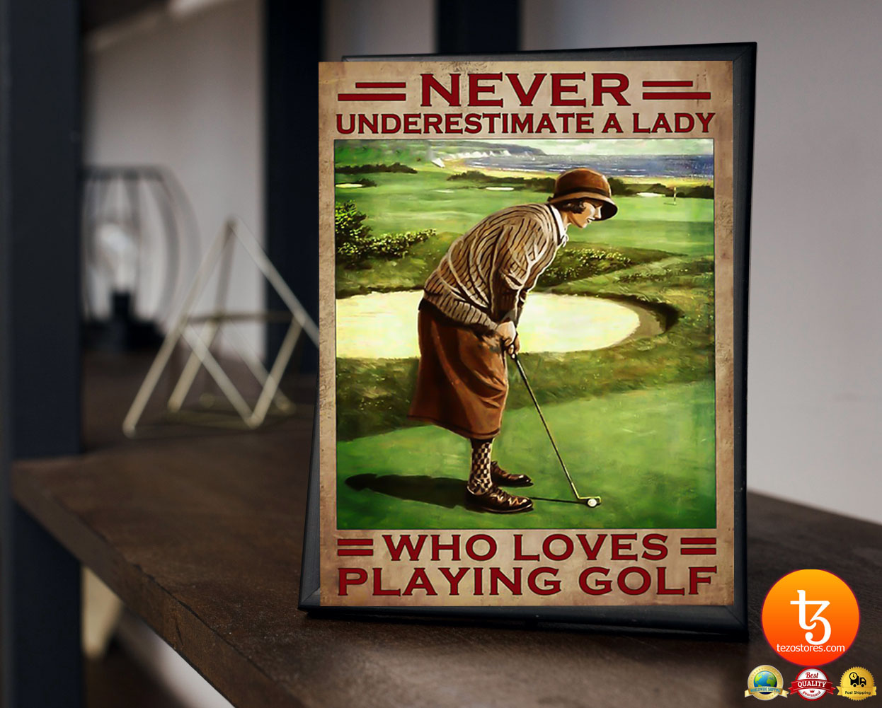 Never underestimate a lady who loves playing golf poster 23