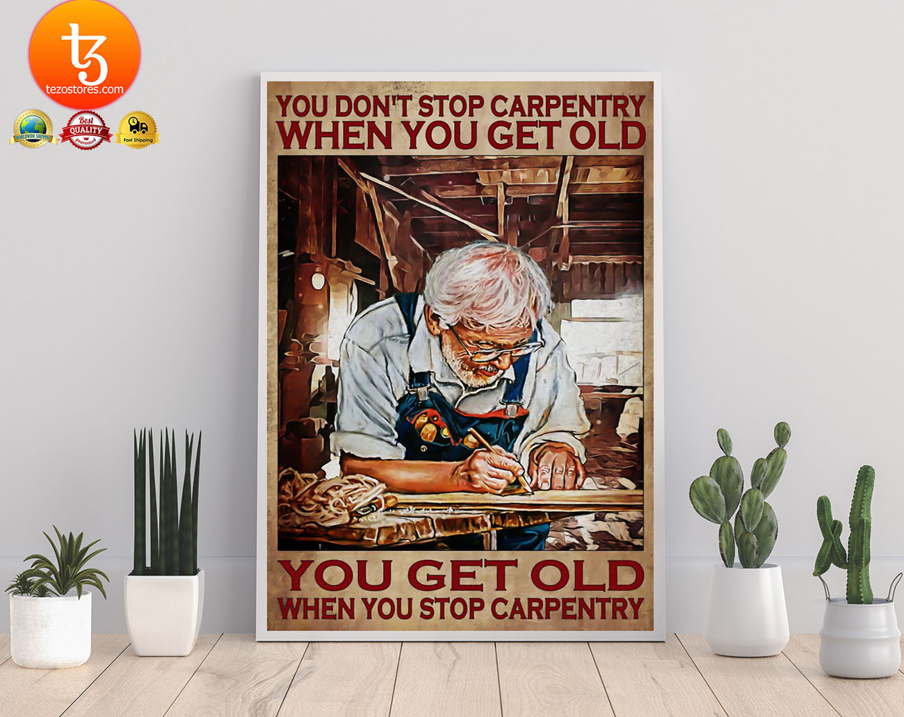 Old man You don't stop carpentry when you get old poster 21