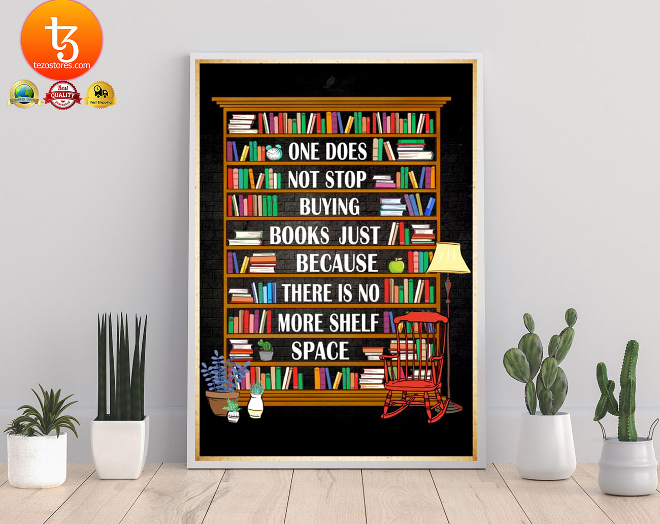 One does not stop buying books just because there is no more shelf space poster 3