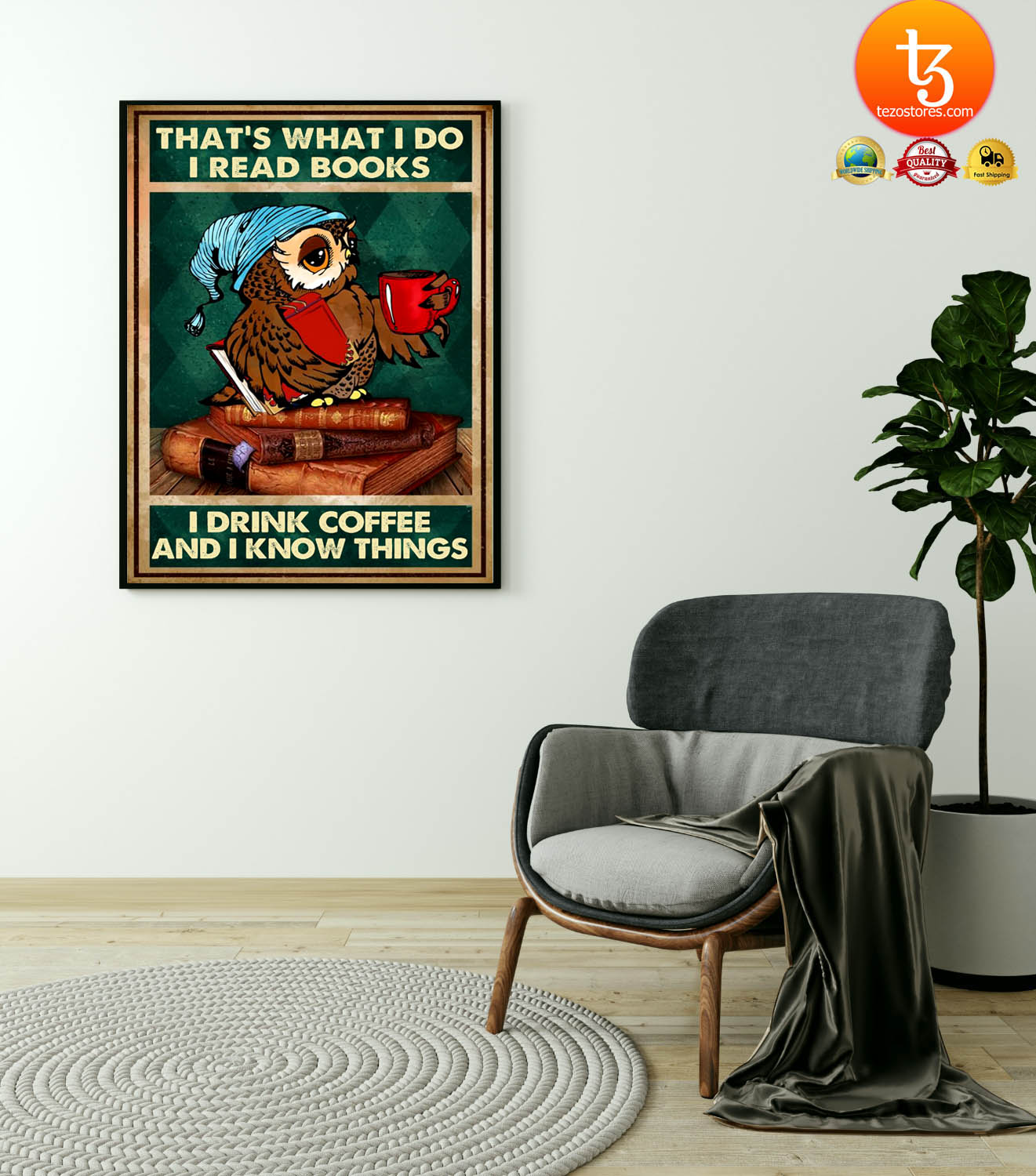Owl that's what I do I read books I drink coffee and I know things poster
