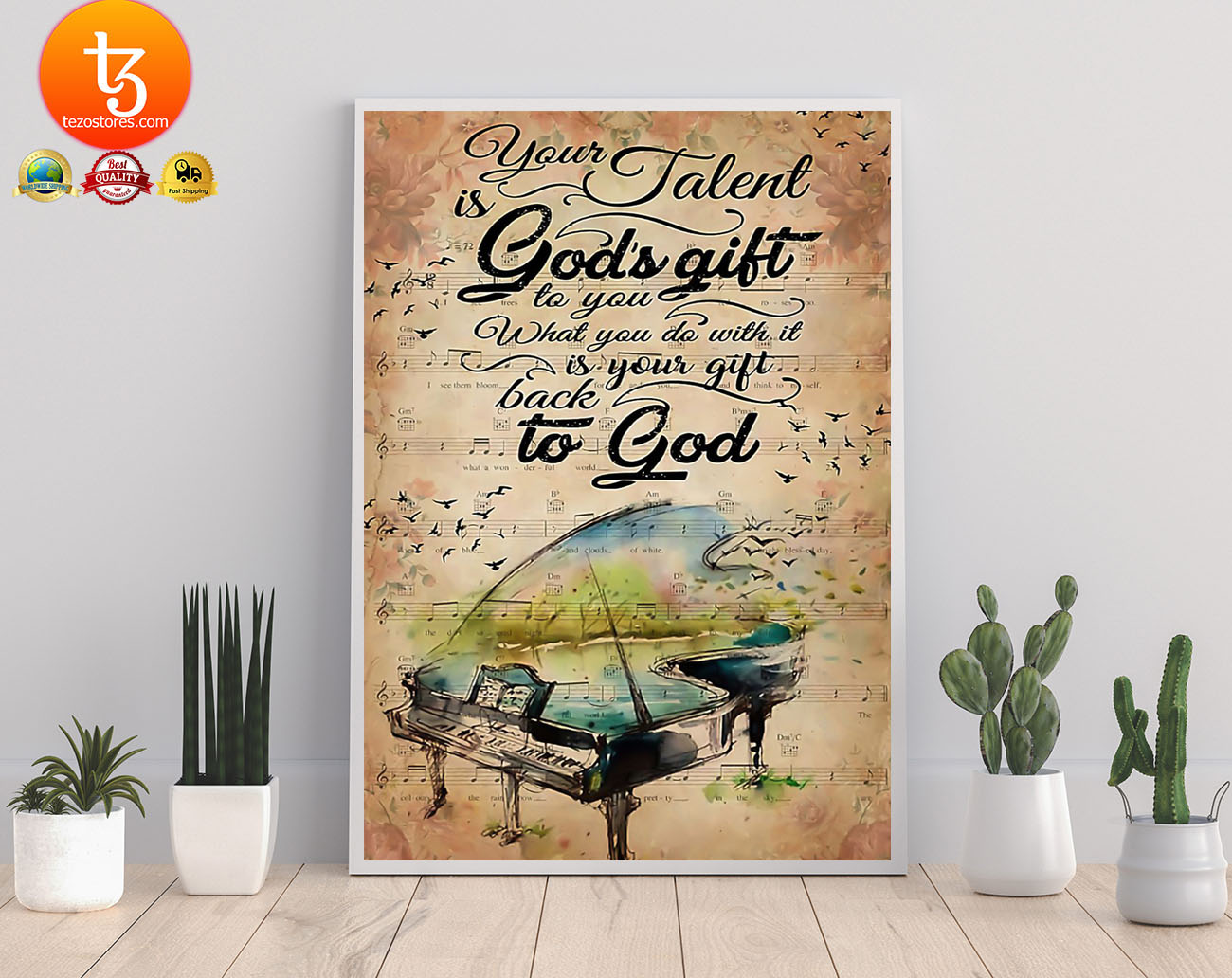 Piano your talent is gods gift to you what you do with it poster 19