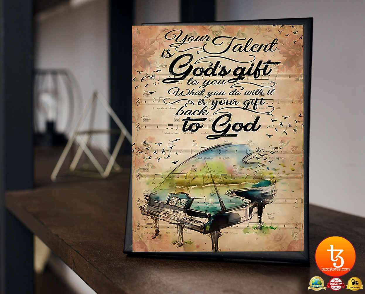 Piano your talent is gods gift to you what you do with it poster 23