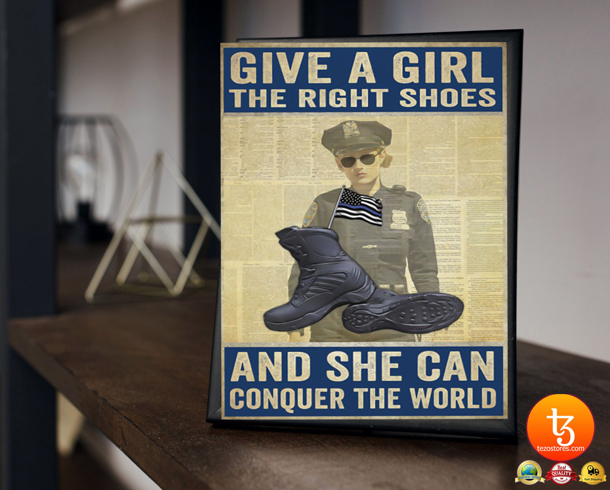 Police give a girl the right shoes and she can conquer the world poster