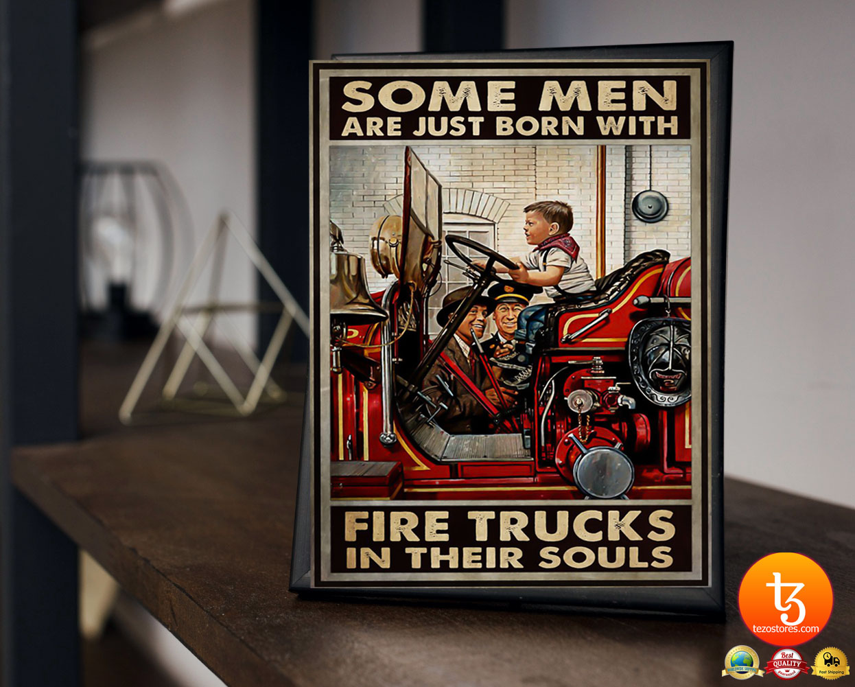 Some men are just born with fire trucks in their souls poster