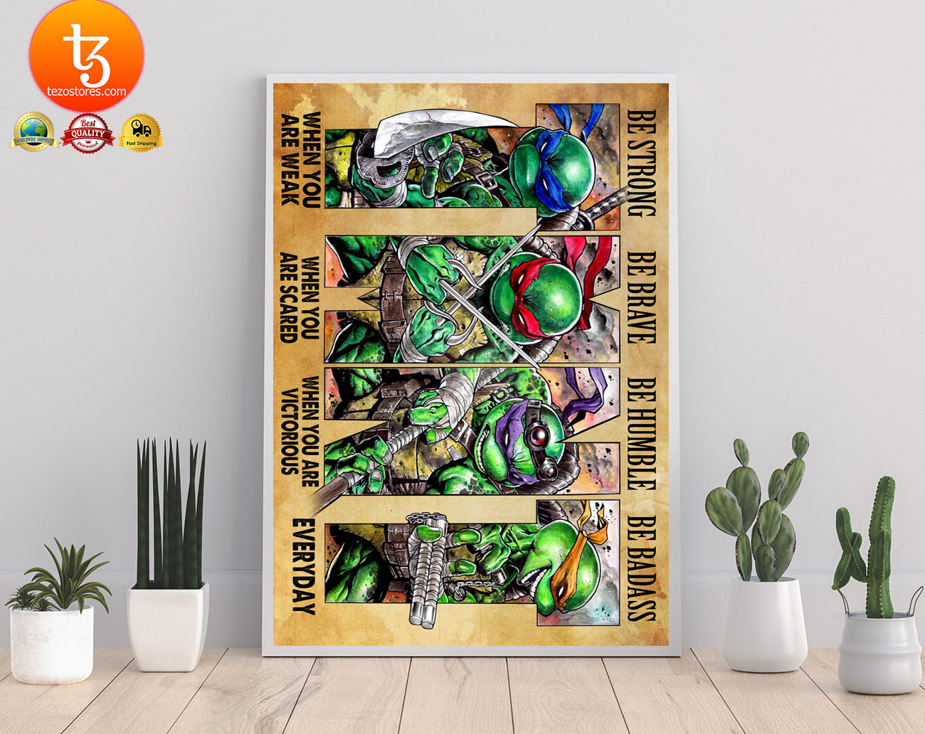 Teenage Mutant Ninja Turtles be strong be brave be humble be badass poster