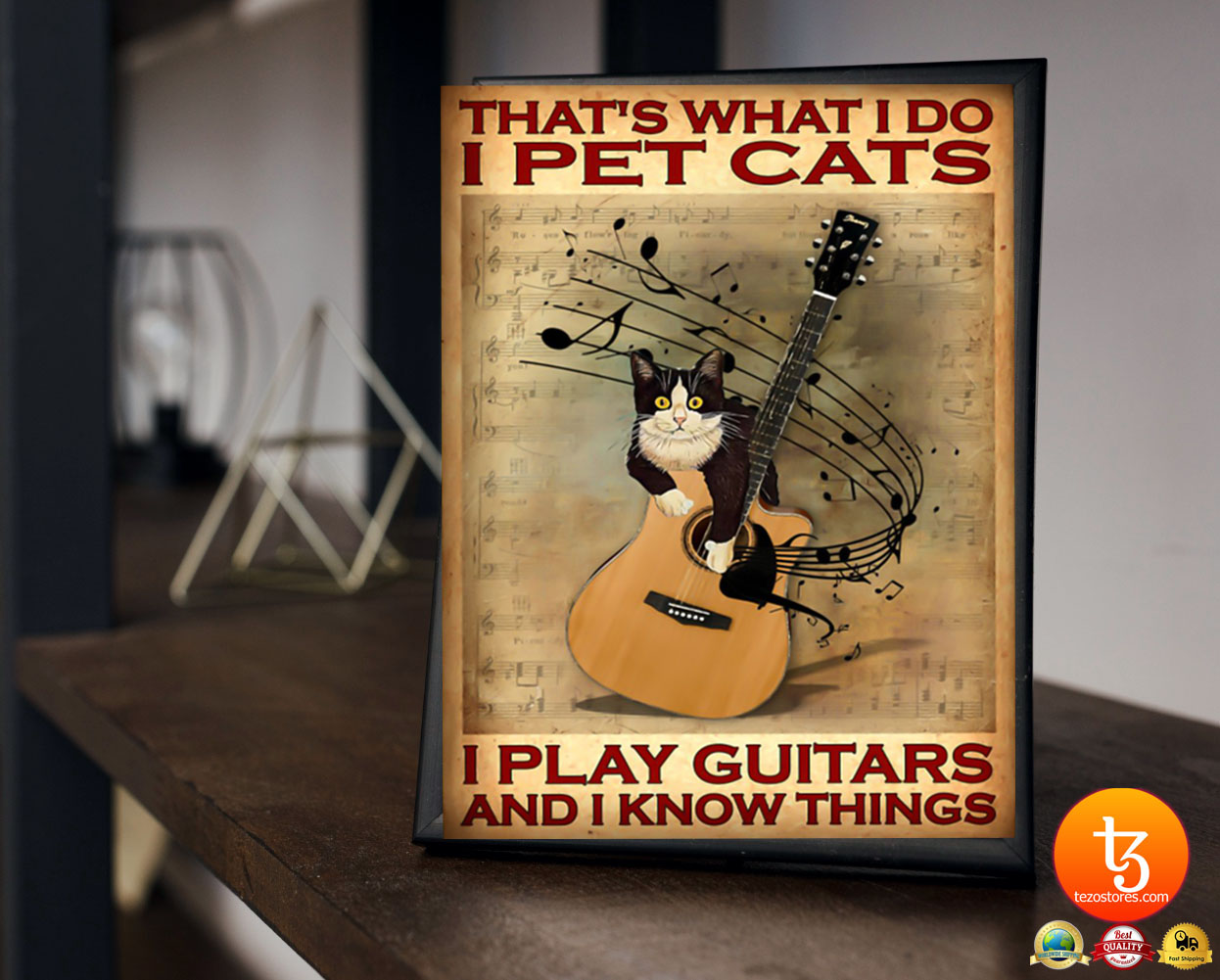 That's what I do I pet cats I play guitars and i know things poster 23