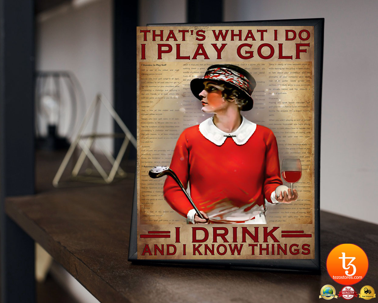 That's what I do I play golf I drink and I know things poster