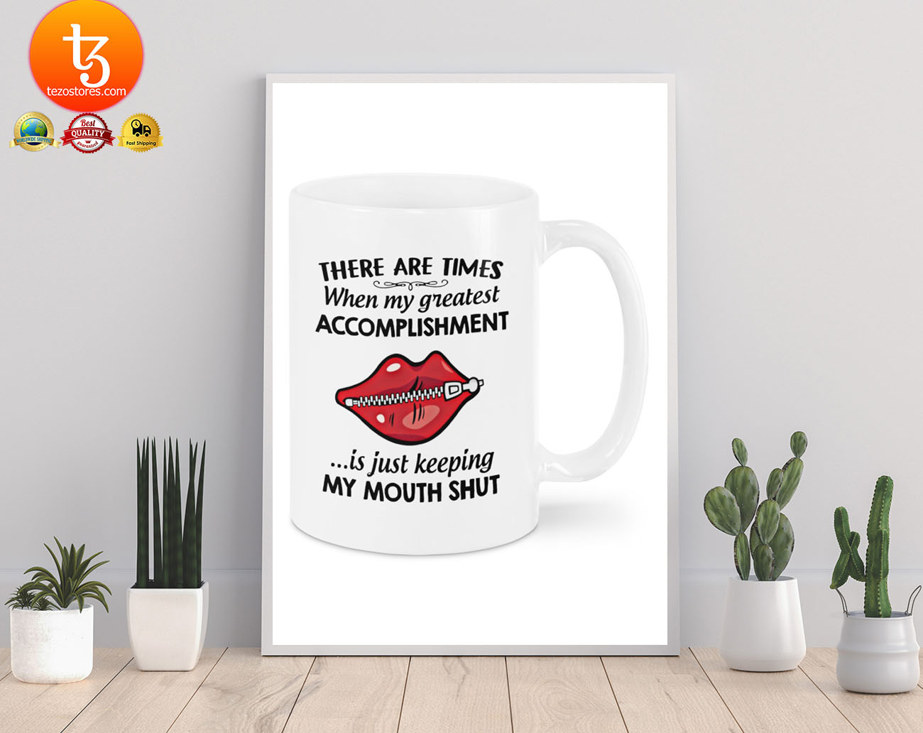 There are times when my greatest accomplishment is just keeping my mouth shut mug 21