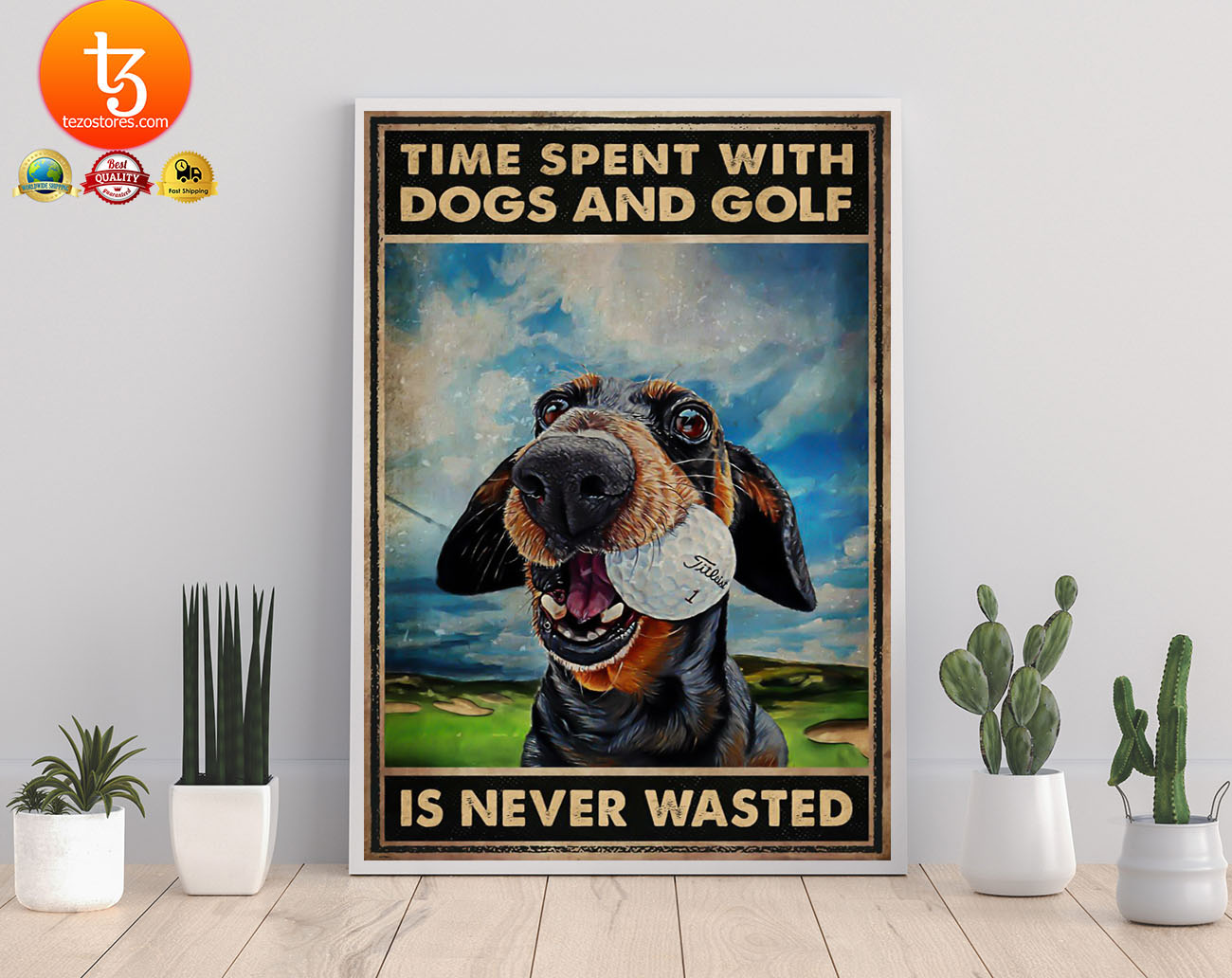 Time spent with dogs and golf is never wasted poster 2