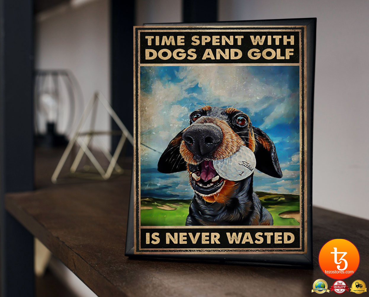 Time spent with dogs and golf is never wasted poster 3