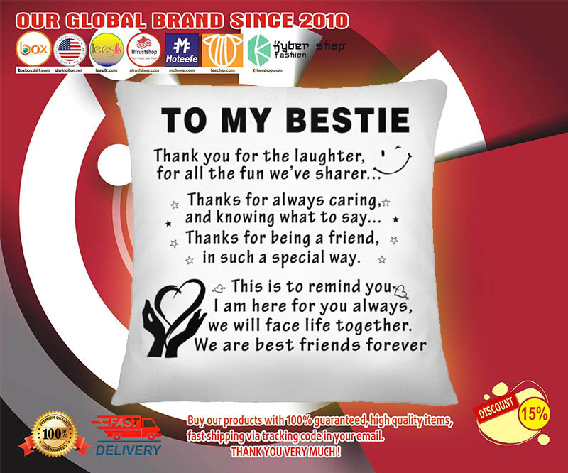 To my bestie thank you for the laughter pillow 23