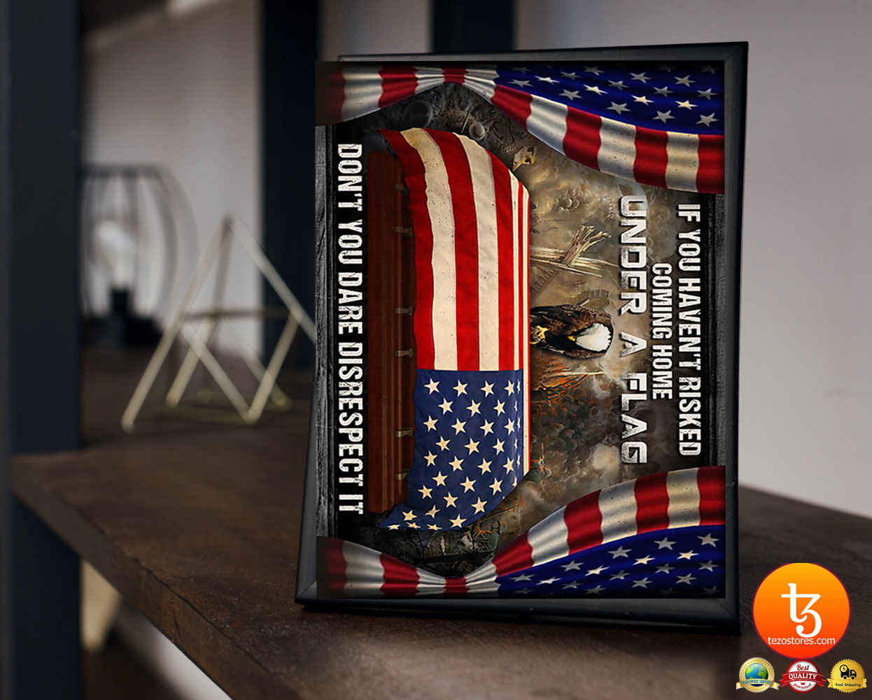 Veteran If you haven't risked coming home under a flag poster