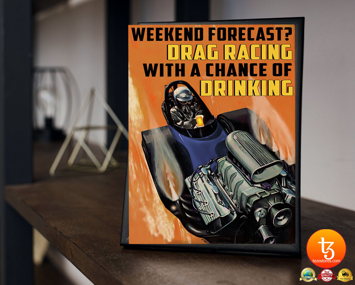 Weekend forecast drag racing with a chance of drinking poster 23