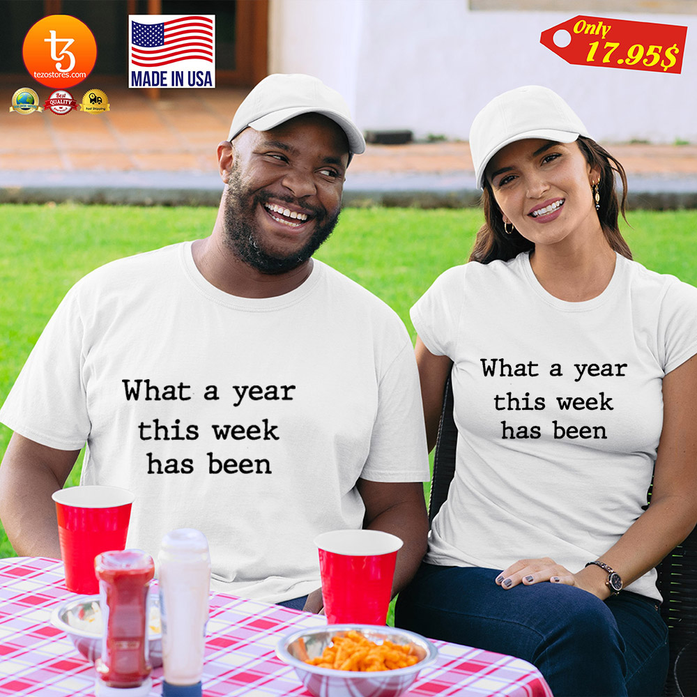 What a year this week has been Shirt 23