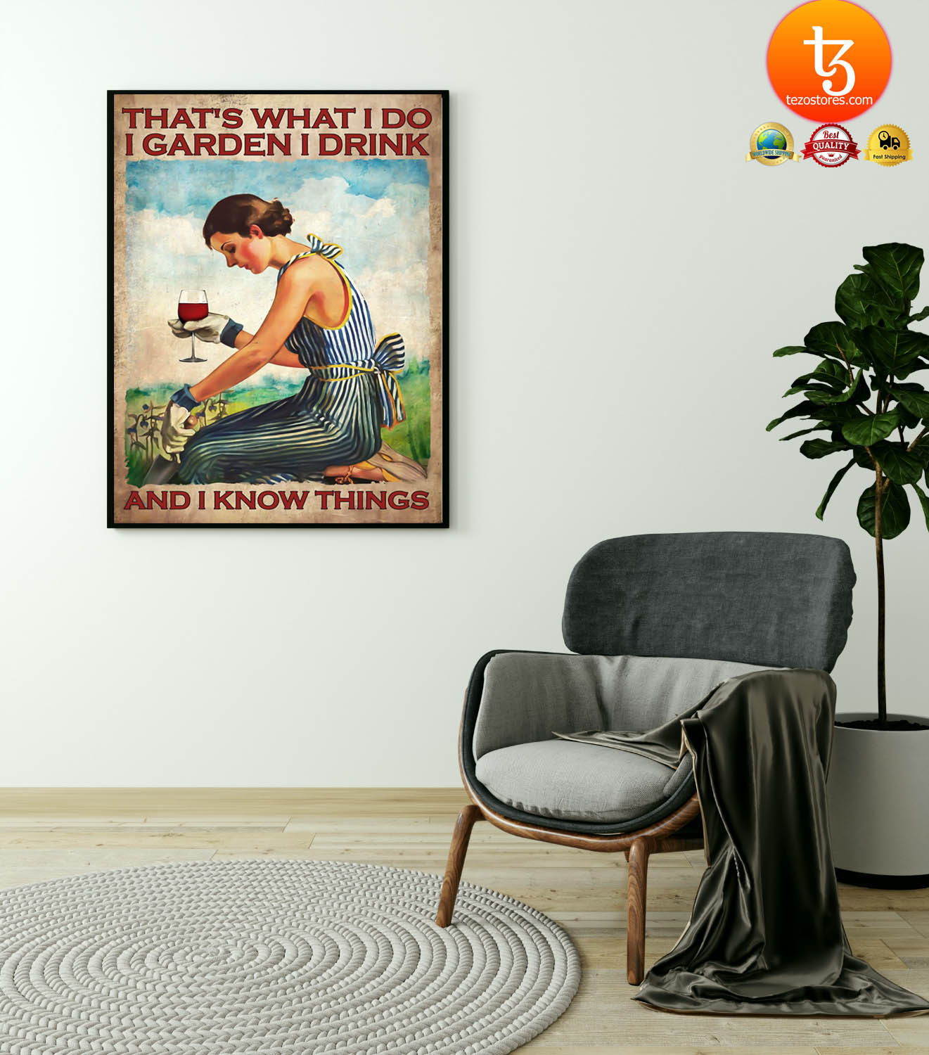 Woman That's what I do I garden I drink and I know things poster 23