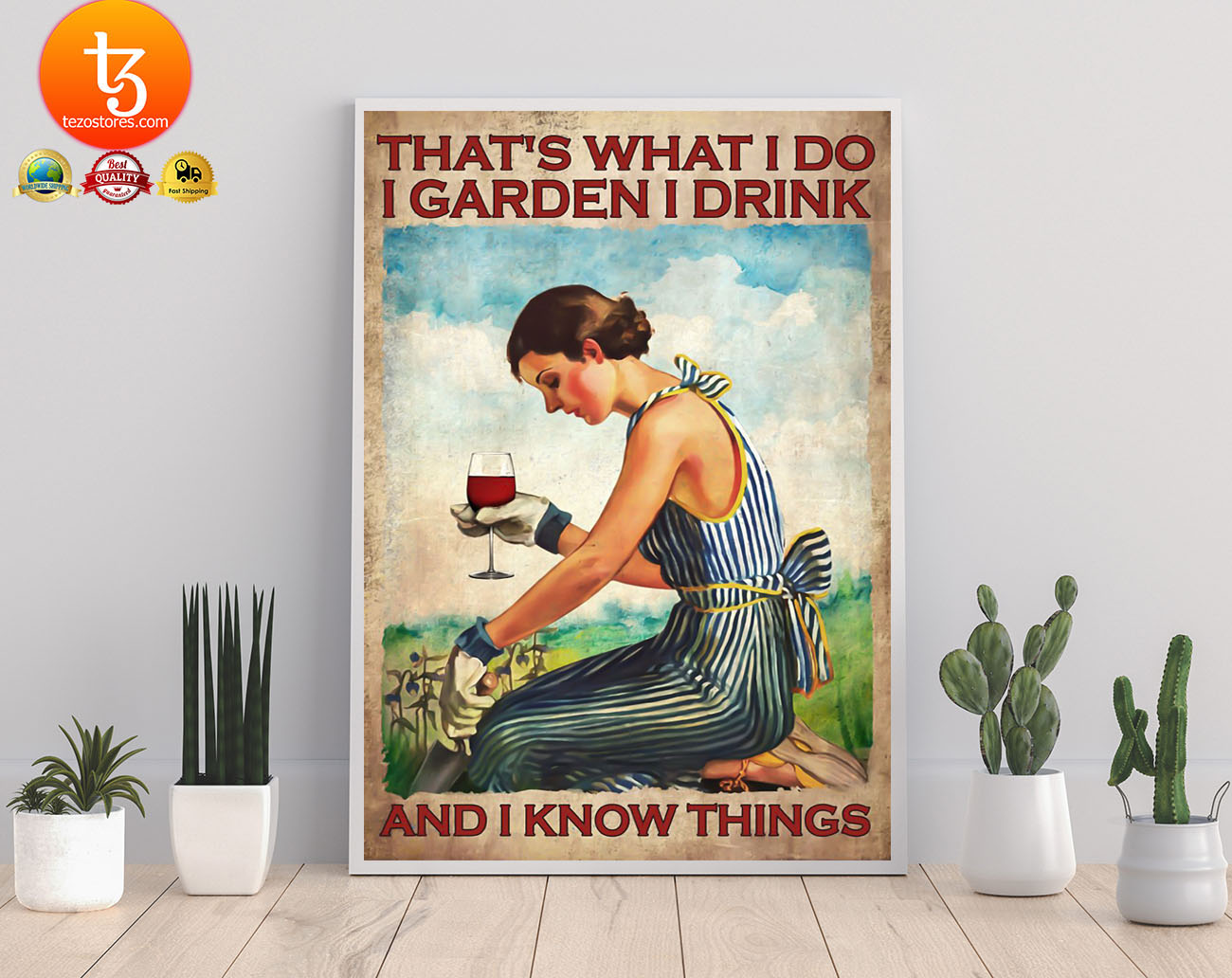 Woman That's what I do I garden I drink and I know things poster 19