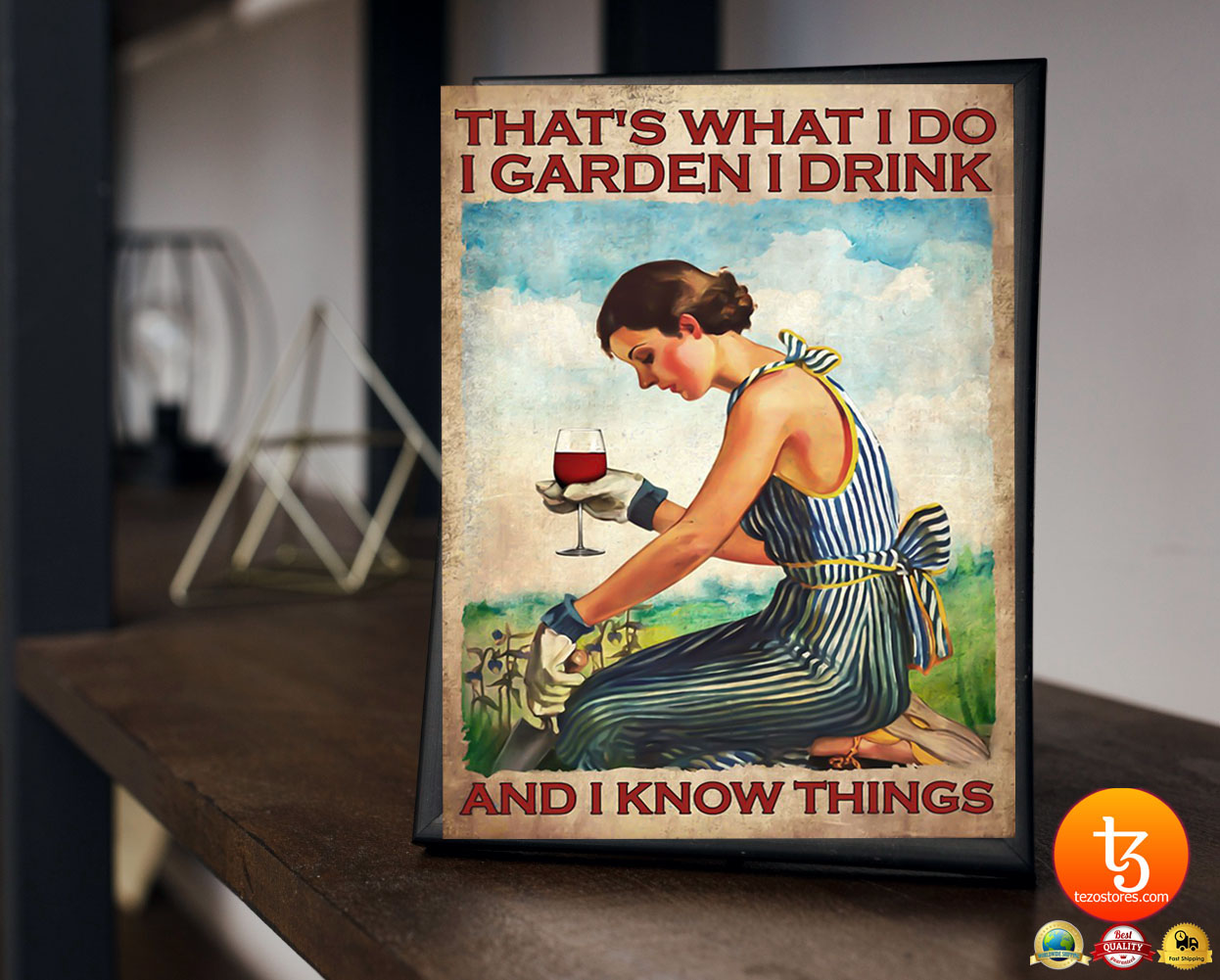 Woman That's what I do I garden I drink and I know things poster 21