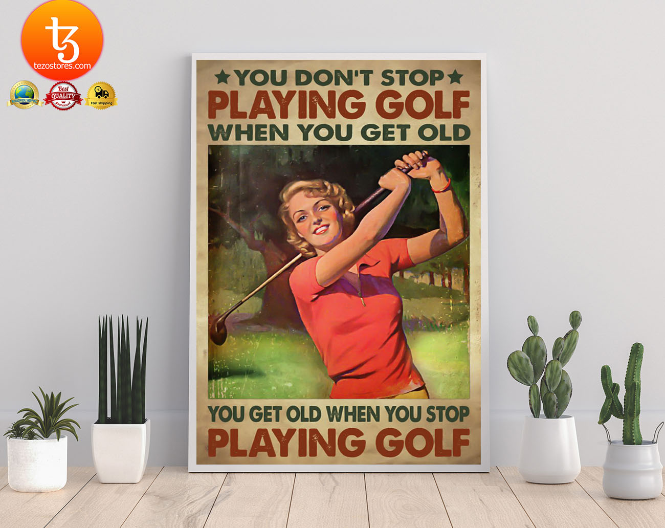 Woman You don't stop playing golf when you get old poster 21