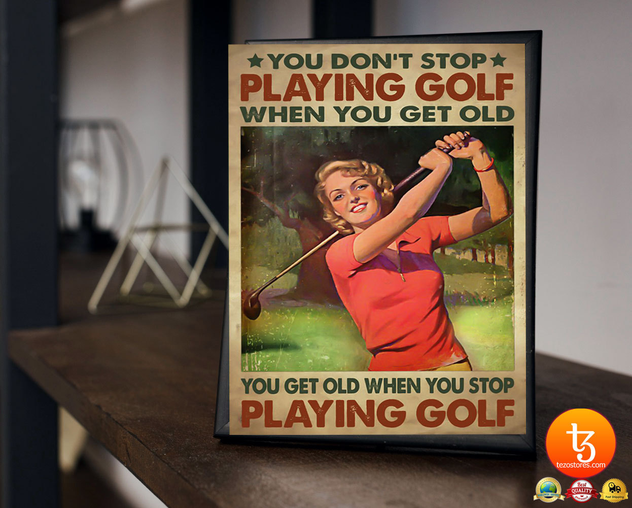 Woman You don't stop playing golf when you get old poster 19