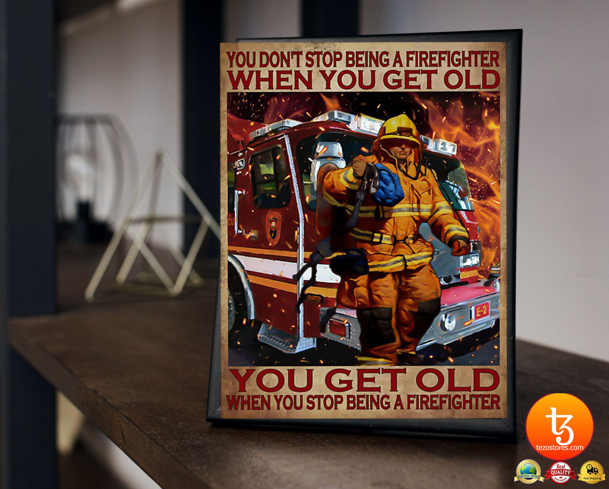 You don't stop being a firefighter when you get old poster 21