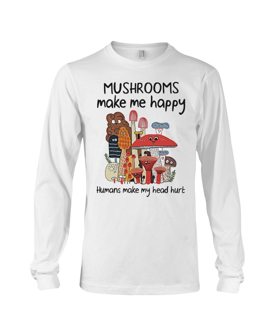 Mushrooms make me happy humans make my head hurt Shirt 21