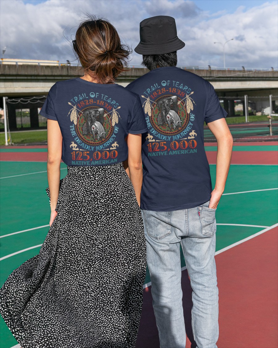 Trail of tears 1828 1838 the deadly journey of 125000 native american Shirt 19