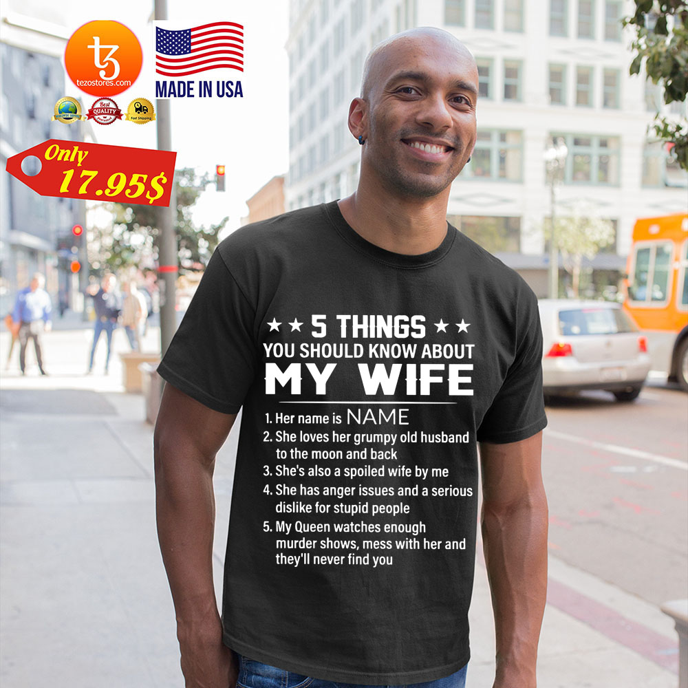 5 Things You Should Know About My Wife Shirt 12