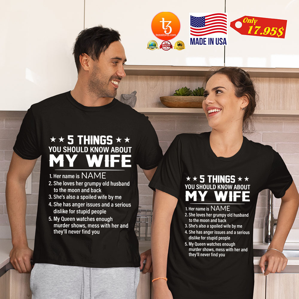 5 Things You Should Know About My Wife Shirt 19