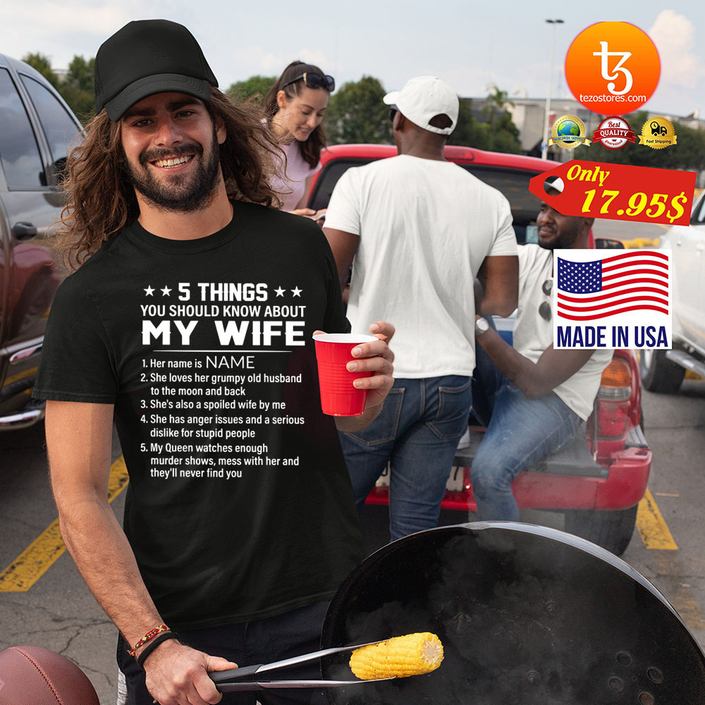 5 Things You Should Know About My Wife Shirt 21