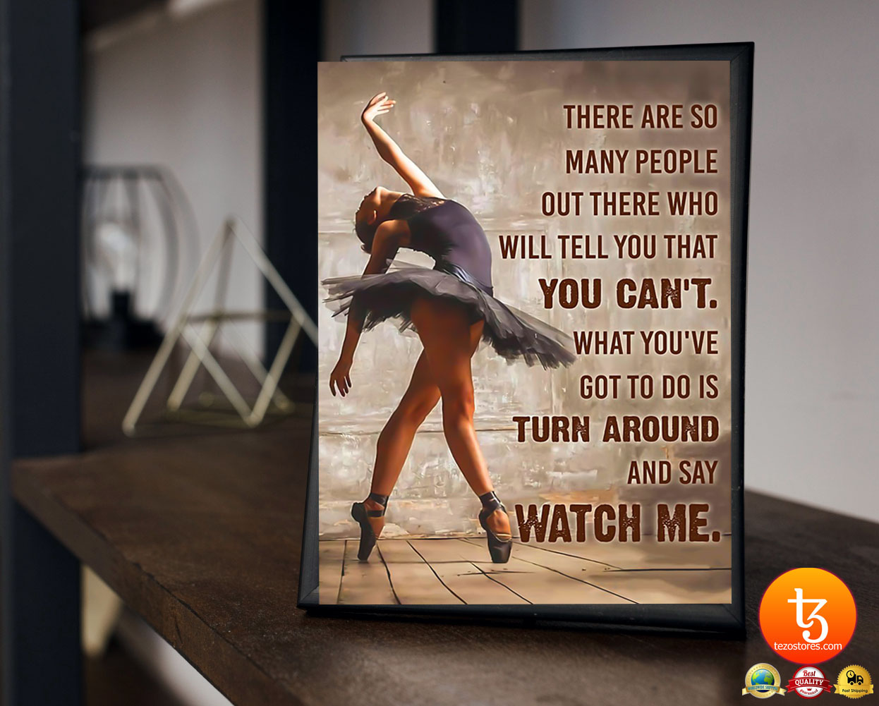 Ballet dancer there are so many people out there who will tell you that you can't poster 23