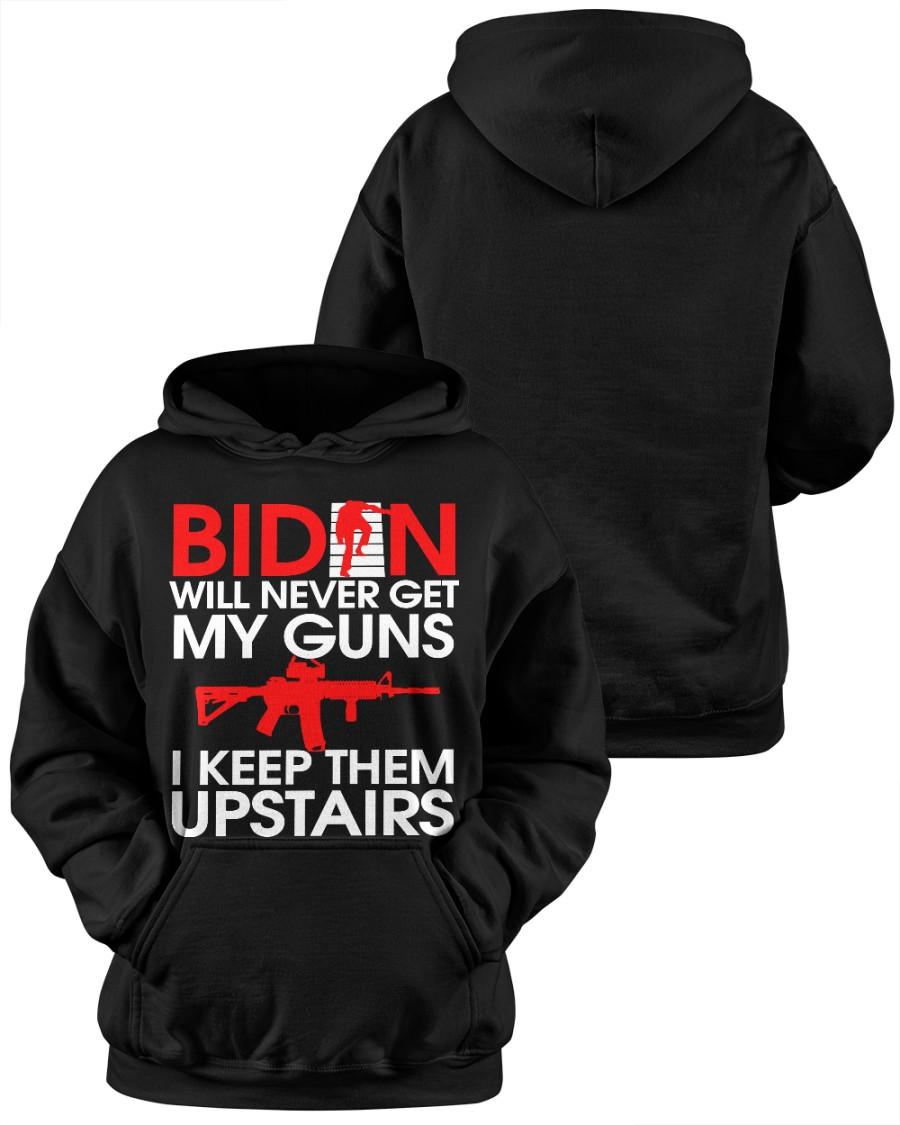 Biden Will Never Get My Guns I Keep Them Upstairs Shirt 4