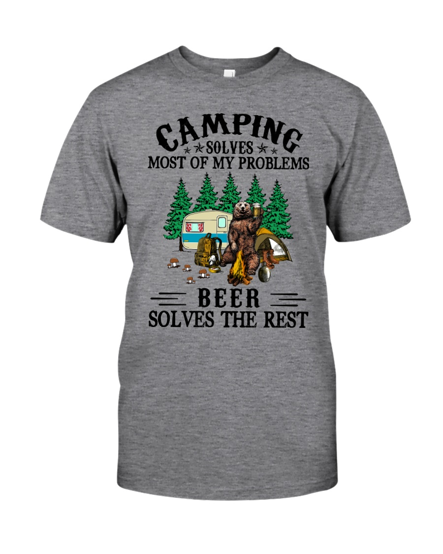 Camping Solves Most Of My Problems Beer solves the rest Shirt 25