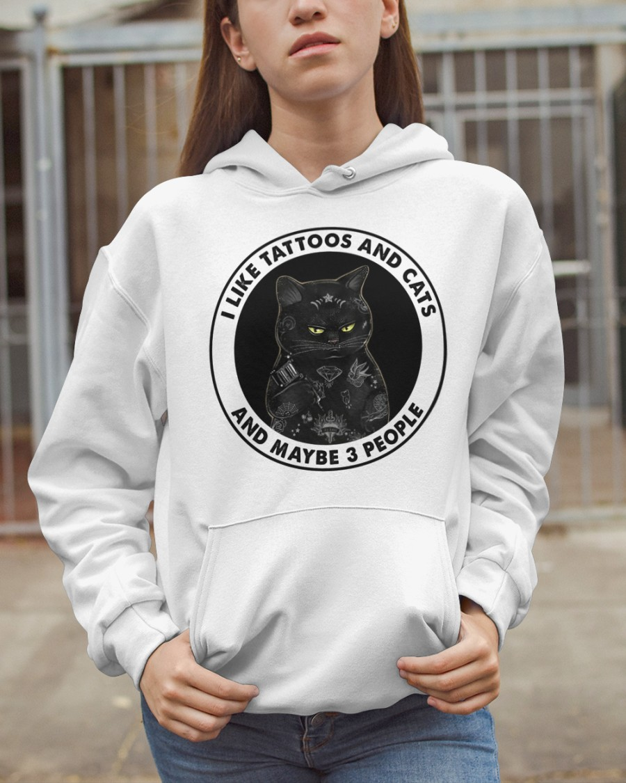 Cat I Like Tattos And Maybe 3 People Shirt 21