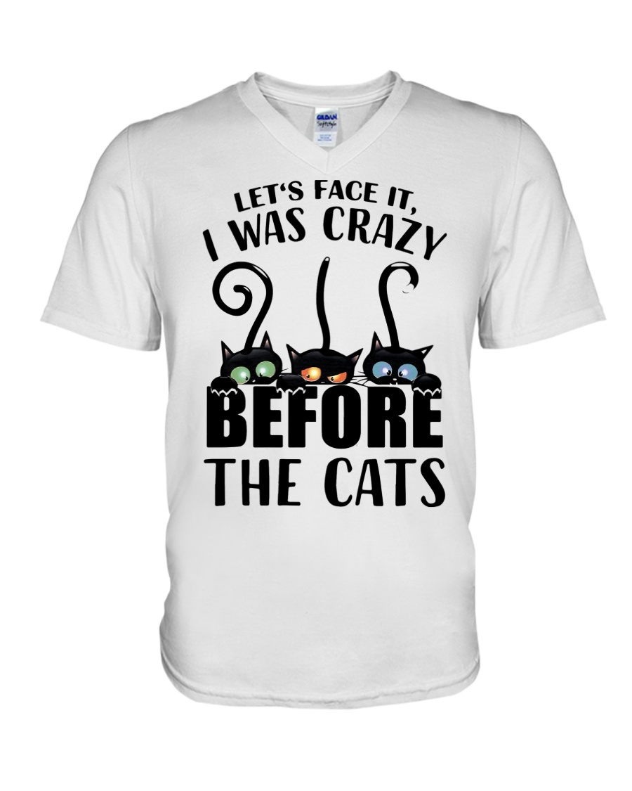 Cat Let's Face It, I Was Crazy Before The Cats Shirt 2
