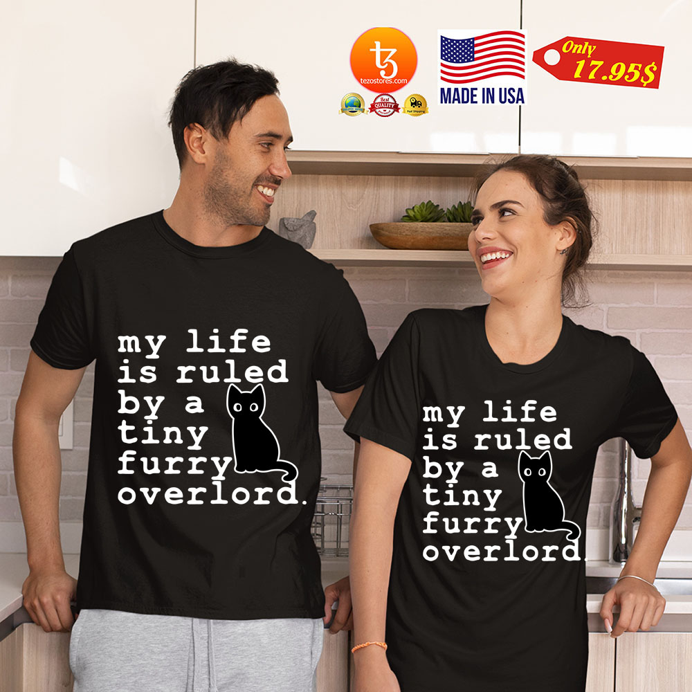 Cat My life is ruled by a tiny furry overlord Shirt 17