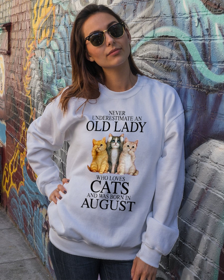 Cat Never Underestimate An Old Lady Who Loves August Shirt 3