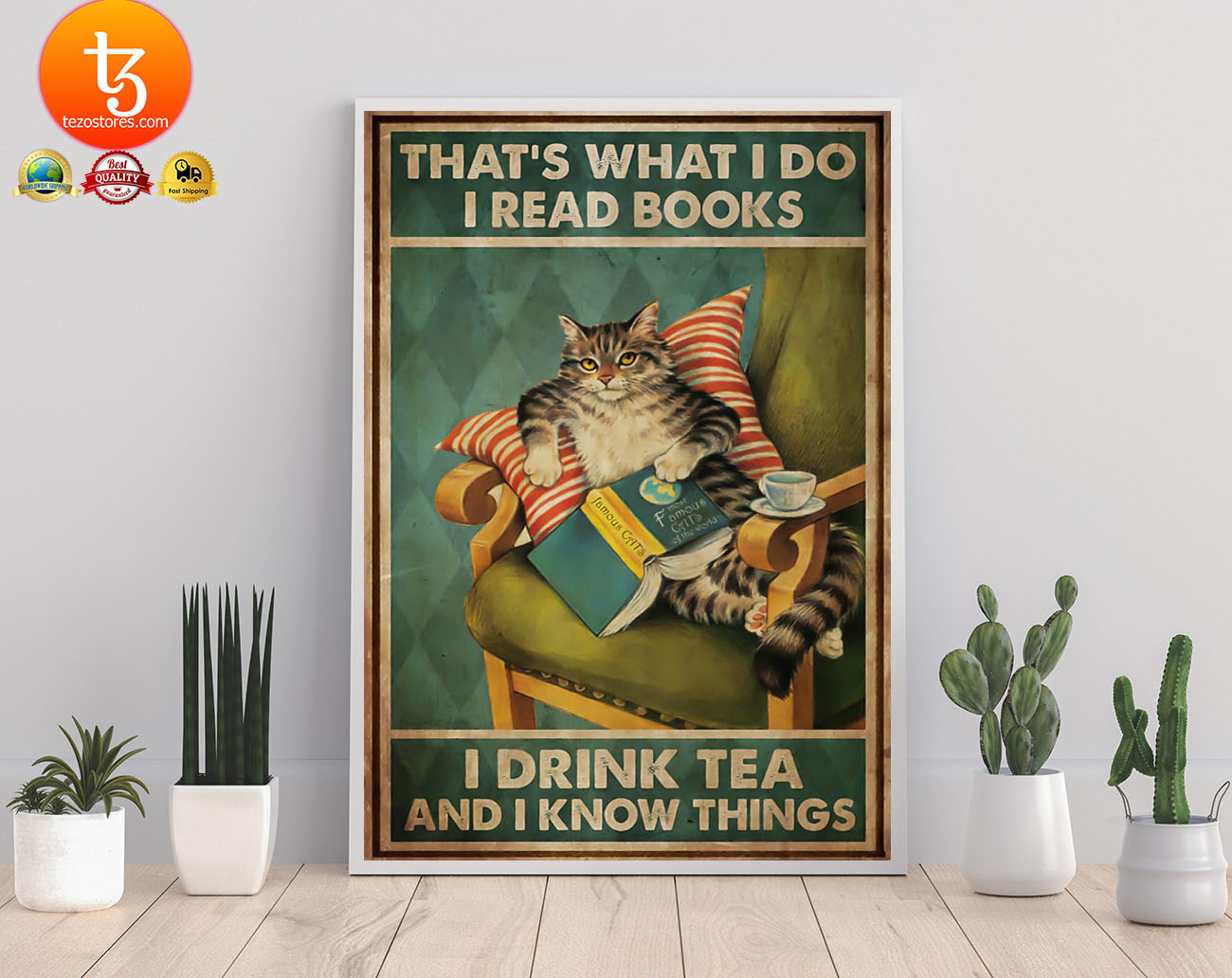 Cat That's what I do I read books I drink tea and I know things poster 19