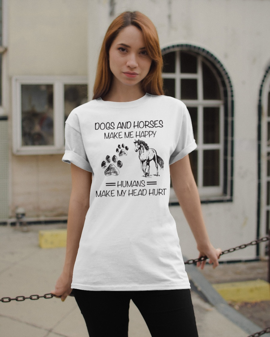 Dogs And Horses Make Me Happy Humans Make My Head Hurt Shirt 25