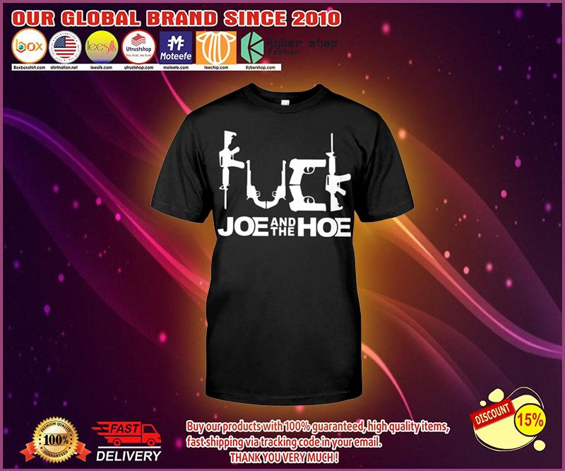 Fuck joe and the hoe shirt 3